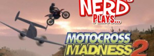 Nerd³ Plays… Motocross Madness 2