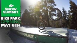 Snow Summit Bike Park Opens May 8th
